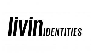 Livin Identities